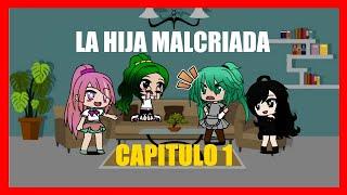 LA HIJA MALCRIADA - CAPITULO 1 - GACHA LIFE SERIES EN ESPAÑOL LATINO