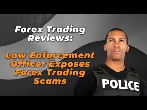 Law Enforcement Officer Exposes Forex Trading  Scams
