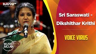 Sri Saraswati   Dikshithar Krithi (Carnatic Fusion) - Voice Virus - Music Mojo Season 6 - Kappa TV