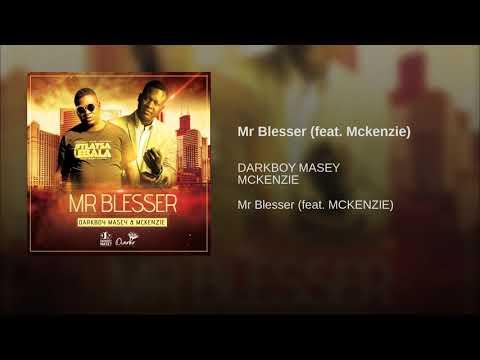 Mr Blesser (feat. Mckenzie)