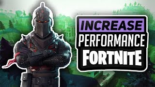 How To Get Better Performance In Fortnite 2018! - Increase FPS On Low Systems!