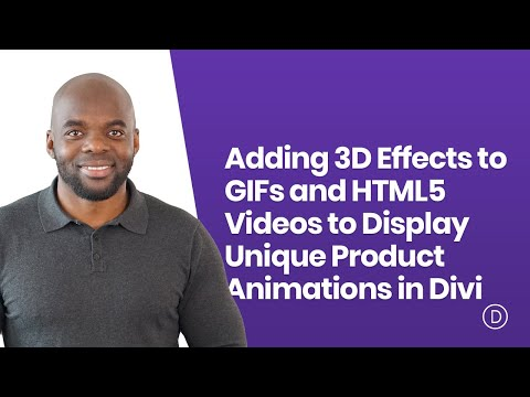 Adding 3D Effects to GIFs and HTML5 Videos to Display Unique Product Animations in Divi
