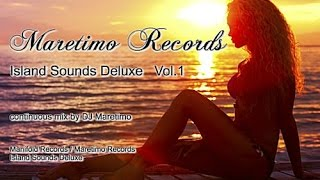 Maretimo Records - Island Sounds Deluxe Vol.1 (Full Album) HD, 2018, 2+Hours Chill Cafe Sounds