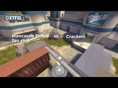 ETF2L S27 QFS Francesco Totti's fan club vs Crackers