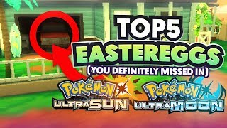 Top 5 Pokemon Ultra Sun and Ultra Moon Easter Eggs and References THAT YOU DEFINITELY MISSED!