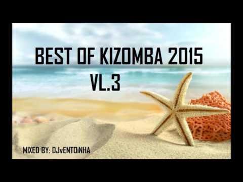 Kizomba 2015 vol.3 (Best of Kizomba)