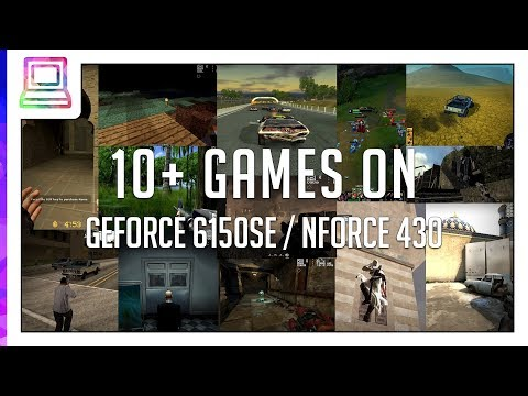 10+ Video Games Running On NVIDIA GeForce 6150SE / nForce