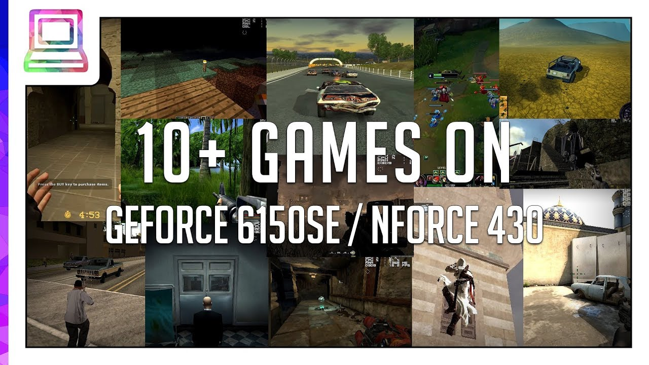 10+ Video Games Running On NVIDIA GeForce 6150SE / nForce 430 (2019)