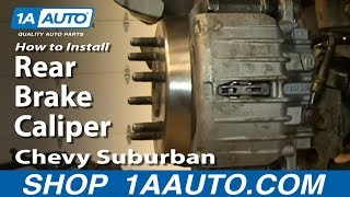 How To Install replace Rear Brake Caliper 2000-06 Chevy Suburban