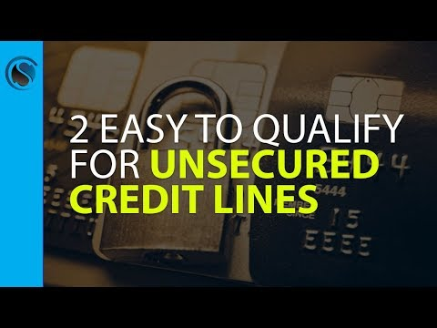 2 Easy to Qualify for Unsecured Credit Lines Exposed