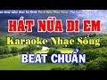 Hát Nữa Đi Em - Karaoke Nhạc Sống - Tone Nam Beat Chuẩn