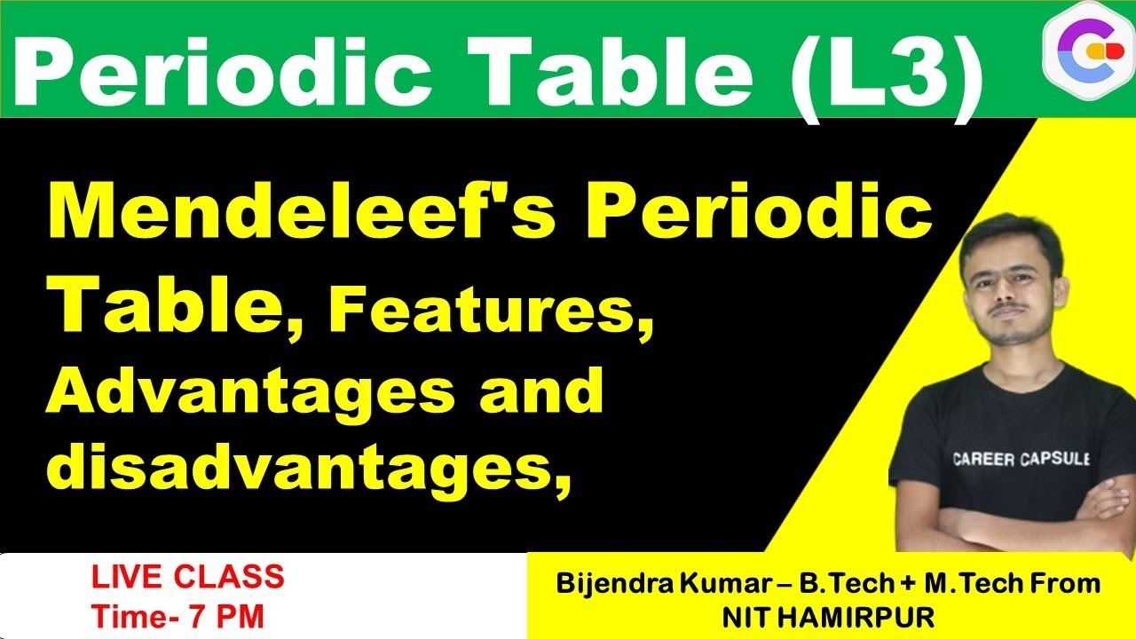 Periodic Table L3-  Mendeleef's Periodic Table, Features, Advantages and disadvantages, JEE & NEET