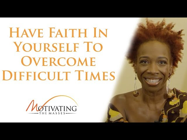 Lisa Nichols - Have Faith In Yourself To Overcome Difficult Times
