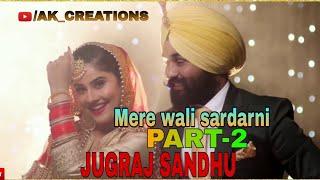 Mere wali sardarni 2019 ।। Part 2।। Jugraj sandhu ।। Teaser Released