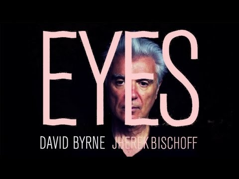 "David Byrne & Jherek Bischoff - ""Eyes"" (Official Music Video)"