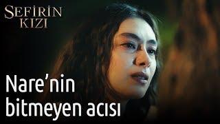 Sefirin Kızı 4. Bölüm - Nare'nin Bitmeyen Acısı