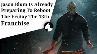 Halloween Producer Jason Blum Has A Killer Plan For A Friday The 13th Reboot