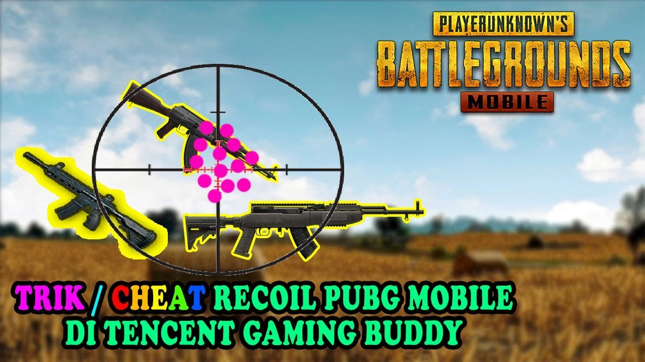 Pubg Mobile Ultra Hd Tencent Gaming Buddy: TRIK / CHEAT Mengurangi Recoil PUBG MOBILE Di Tencent