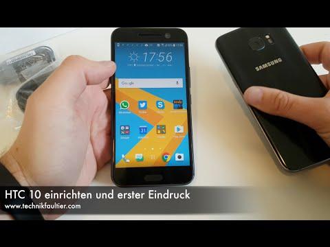 HTC 10 einrichten und erster Eindruck