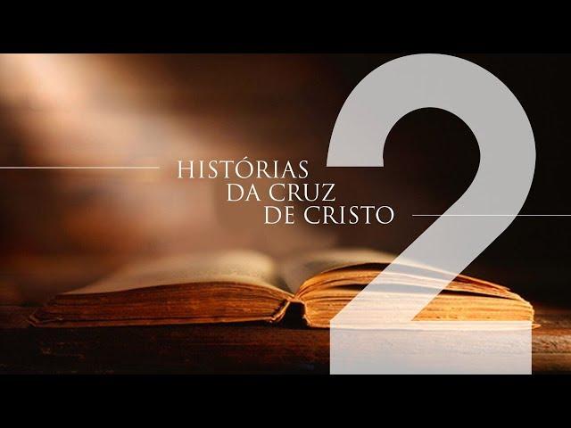 HISTÓRIAS DA CRUZ DE CRISTO - 2 de 6 - História De Um Tribunal