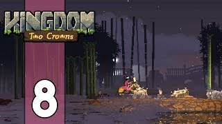 THE CROWN IS LOST, TIME TO REBUILD - Kingdom Two Crowns Gameplay: Part 8