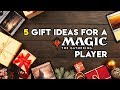 5 Gift Ideas for a Magic: the Gathering Player