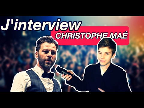 J'INTERVIEWE LE CHANTEUR CHRISTOPHE MAÉ !