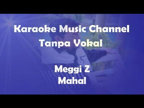 Karaoke Meggi Z - Mahal   Tanpa Vokal