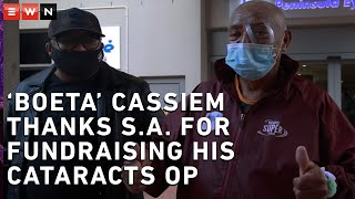 """I can see my shoes. I feel great."" One of the first words Boeta Cassiem said after his much-needed cataract operation on Saturday.  Cassiem, Cape Town's famous ice cream seller, underwent the first of two operations sooner than expected, such was the generosity of people from across the country and overseas.  In early July, during an EWN investigation into the impact of the lockdown on the sports industry,  Boeta Cassiem explained how he was dealing with no income from his ice cream cart due to the suspension of sport and the challenges he faced with his poor eyesight because of cataracts.  On learning that Cassiem couldn't afford the operation, South African and international sports fans rallied to raise the necessary funds."