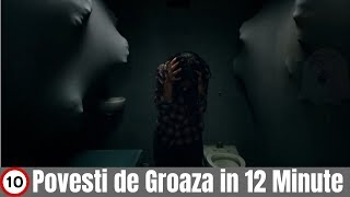 Top 10 POVESTI DE GROAZA IN 12 MINUTE