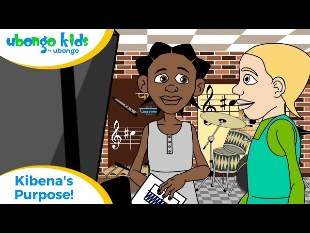 EPISODE 39: Kibena's Purpose! | Ubongo Kids | African Educational Cartoons