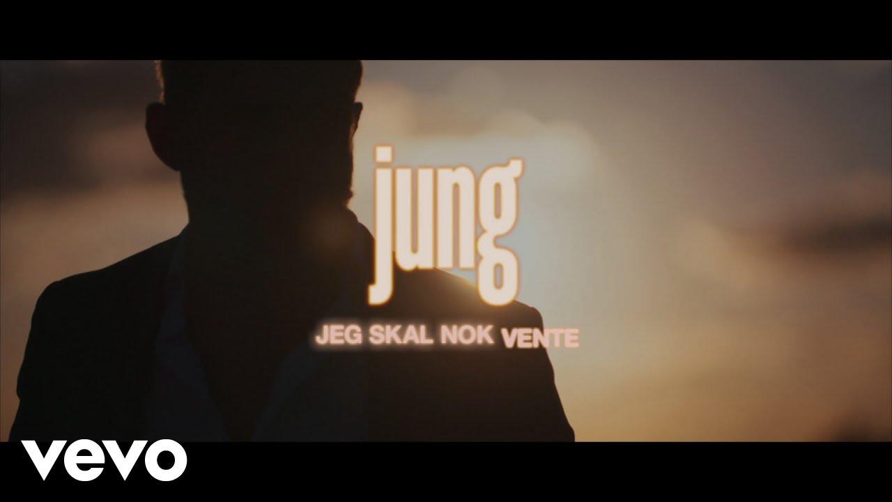 jung-jeg-skal-nok-vente-official-video-jungmusicvevo
