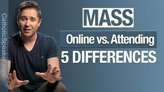 Catholic Mass Online vs Attending Sunday Mass [What's The Difference?]