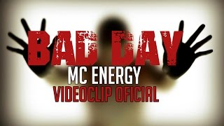 MC ENERGY | BAD DAY | VIDEOCLIP OFICIAL - Prod. Ra´s Al Ghul