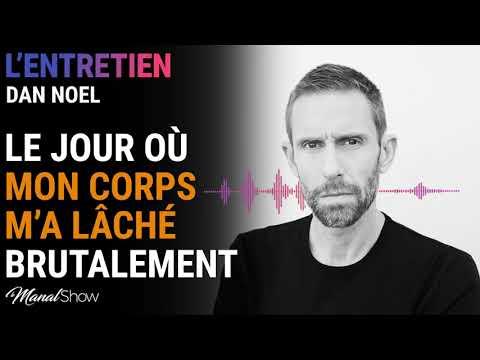 #32 DAN NOEL : LE JOUR OÙ MON CORPS M'A LÂCHÉ