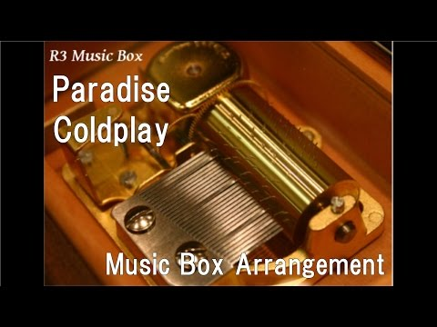 Paradise/Coldplay [Music Box]