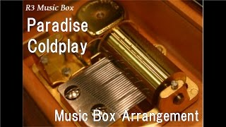 Paradise/Coldplay [Music Box]