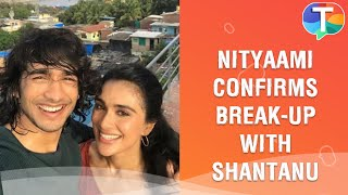 Nityaami Shirke confirms break-up with boyfriend Shantanu Maheshwari after Nach Baliye