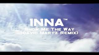 Marco & Seba feat. INNA - Show Me The Way (David Martz Remix) Online video #July