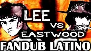 ERB -Bruce Lee Vs Clint Eastwood- Fandub Latino by Longcat y Juanjo