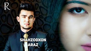 Shahzodxon - Araz   Шахзодхон - Араз