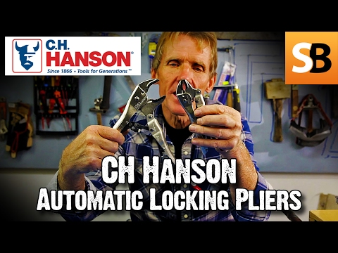 CH Hanson Automatic Locking Pliers Review 2018