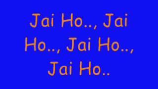JAI HO (slumdog millionaire) by  A R Rahman (lyrics)