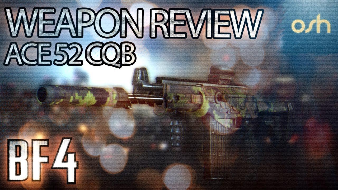 battlefield 4 ace 52 cqb review