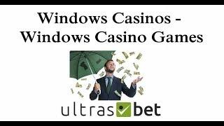 Windows Casinos - Windows Casino Games