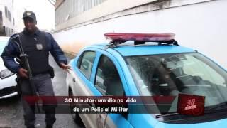 30 Minutos - Um dia na vida de um Policial Militar - bloco 03