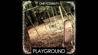 One Possibility - Playground (Radio Edit)