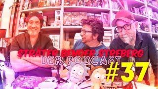 Sträter Bender Streberg – Der Podcast: Folge 37