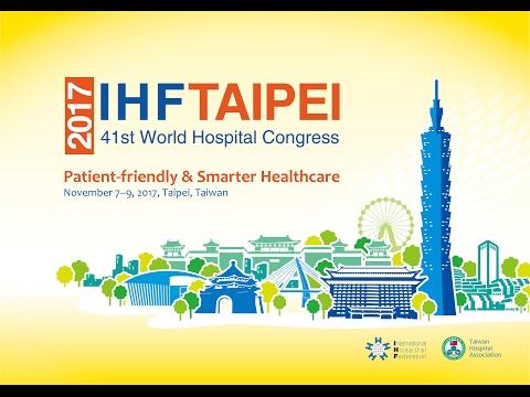IHF 2017 World Hospital Congress in Taipei