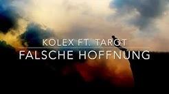 kolex ft. Tarot - Falsche Hoffnung (prod. DYATHON)